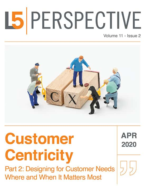 Customer Centricity Part 2: Designing for Customer Needs Where and When It Matters Most
